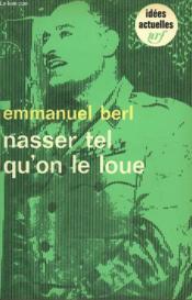 Nasser Tel Qu'On Le Loue. Collection : Idees N° 151 - Couverture - Format classique