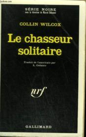 Le Chasseur Solitaire. Collection : Serie Noire N° 1376 - Couverture - Format classique