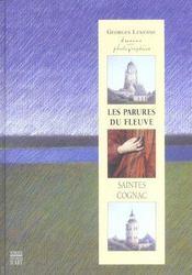 Les parures du fleuve ; saintes, cognac ; dessins et photographies de georges lemoine - Intérieur - Format classique