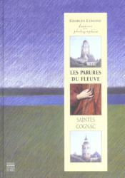 Les parures du fleuve ; saintes, cognac ; dessins et photographies de georges lemoine - Couverture - Format classique