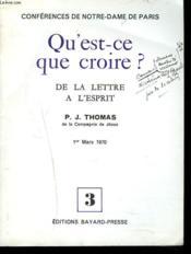QU'EST CE QUE CROIRE ? LES CONFERENCES DE NOTRE-DAME DE PARIS. N°3, 1er MARS 1970. DE LA LETTRE A L'ESPRIT. - Couverture - Format classique
