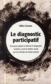 Diagnostic participatif ; essai pour adapter et illustrer le diagnostic sanitaire social et médico social aux incertitudes du temps présent - Couverture - Format classique