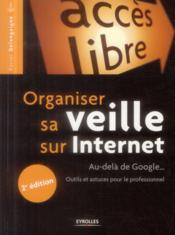 Organiser sa veille sur internet ; au-delà de google ; outils et astuces pour le professionnel - Couverture - Format classique