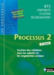 LES PROCESSUS 2 ; BTS CGO ; 2e année ; gestion des relations avec les salariés et les organismes sociaux ; livre de l'élève - Couverture - Format classique