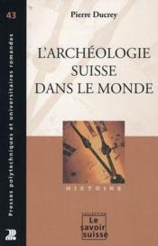 L'archéologie suisse dans le monde - Couverture - Format classique