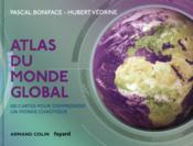 Atlas du monde global ; 100 cartes pour comprendre ce monde chaotique (3e édition) - Couverture - Format classique