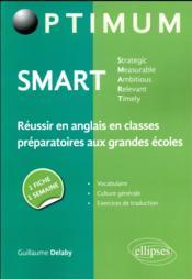 SMART (strategic, measurable, ambitious, relavant, timely) ; réussir en anglais en classes préparatoires aux grandes écoles - Couverture - Format classique