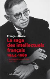 La saga des intellectuels français 1944-1989 t.1 ; à l'épreuve de l'histoire (1944-1968) - Couverture - Format classique