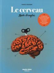 Le cerveau ; mode d'emploi - Couverture - Format classique