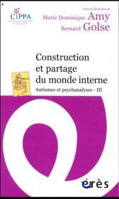 Construction et partage du monde interne - Couverture - Format classique