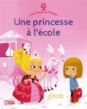 C'est l'heure de l'histoire ; une princesse à l'école - Couverture - Format classique