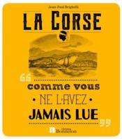 La Corse comme vous ne l'avez jamais lue - Couverture - Format classique