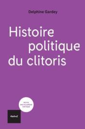 Histoire politique du clitoris - Couverture - Format classique