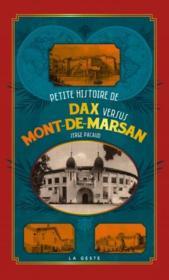 Petite histoire de Dax versus Mont-de-Marsan - Couverture - Format classique
