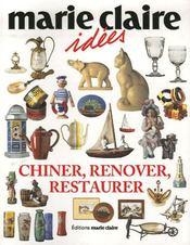 Chiner, rénover, restaurer - Intérieur - Format classique