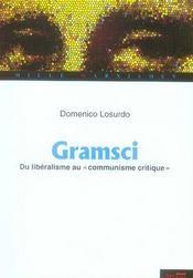 Gramsci ; du libéralisme au communisme critique - Intérieur - Format classique