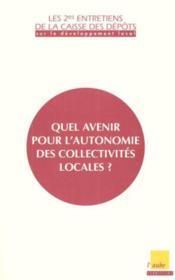 Quel Avenir Pour L'Autonomie Des Collectivites Locales - Couverture - Format classique