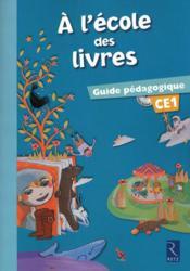 A L'ECOLE DES LIVRES CE1 ; guide pédagogique - Couverture - Format classique