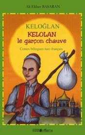 Keloglan Kelolan, le garçon chauve - Couverture - Format classique