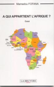 À qui appartient l'Afrique ? - Couverture - Format classique