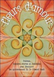 Fleurs d'amour ; poèmes, histoires courtes et mandalas - Couverture - Format classique