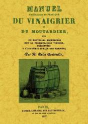 Manuel théorique et pratique du vinaigrier et du moutardier - Couverture - Format classique
