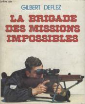 La Brigade Des Missions Impossibles. - Couverture - Format classique