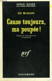Cause Toujours, Ma Poupee ! Collection : Serie Noire N° 1062 - Couverture - Format classique