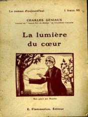 La Lumiere Du Coeur. Collection : Le Roman D'Aujourd'Hui N° 39. - Couverture - Format classique