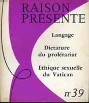 RAISON PRESENTE n° 39 : Language, Dictature du prolétariat - Etique sexuelle du Vatican - Couverture - Format classique