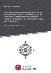 Table alphabétique analytique et raisonnée de tous les auteurs sacrés et profanes qui ont été découverts et édités récemment dans les 43 volumes publiés par S. E. le cardinal Maï, rédigé par M. Bonnetty,... [Edition de 1850] - Couverture - Format classique
