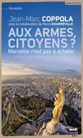 Aux armes citoyens ? Marseille n'est pas à acheter - Couverture - Format classique