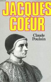 Jacques Coeur Ou Les Reves Concretises. - Couverture - Format classique
