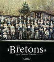 Les Bretons ; l'esprit valeureux et l'âme fière (1870-1970) - Couverture - Format classique