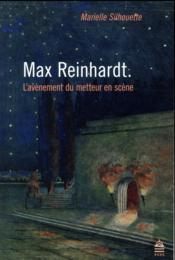Max Reinhardt ; l'avènement du metteur en scène - Couverture - Format classique