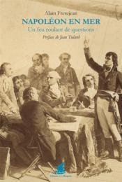 Napoléon en mer ; un feu roulant de questions - Couverture - Format classique