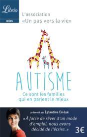 Autisme : ce sont les parents qui en parlent le mieux - Couverture - Format classique