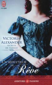 Secrets de famille t.2 ; un seducteur de rêve - Couverture - Format classique