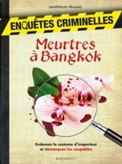 Enquêtes criminelles ; meurtres à Bangkok - Couverture - Format classique
