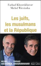 Les juifs, les musulmans et la République - Couverture - Format classique