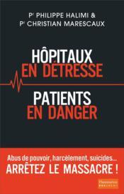 Hôpitaux en détresse, patients en danger - Couverture - Format classique