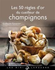 Les 50 règles d'or du cueilleur de champignons - Couverture - Format classique