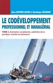Le codéveloppement professionnel et managérial t.2 ; animation compétente - Couverture - Format classique