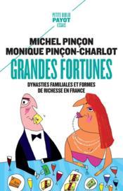 Grandes fortunes ; dynasties familiales et formes de richesse en France - Couverture - Format classique