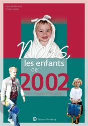 Nous, les enfants de ; 2002 ; de la naissance à l'âge adulte - Couverture - Format classique