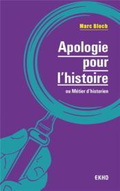 Apologie pour l'histoire ; ou métier d'historien (2e édition) - Couverture - Format classique