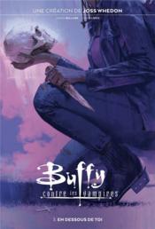 Buffy contre les vampires T.3 ; en dessous de toi - Couverture - Format classique