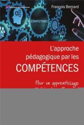 L'approche pédagogique par les compétences ; pour un apprentissage 5 fois plus eficace ! - Couverture - Format classique