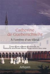 À l'ombre d'un tilleul : les vies des soeurs d'Unterlinden - Couverture - Format classique