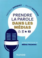 Prendre la parole dans les médias : guide pratique de média-training - Couverture - Format classique